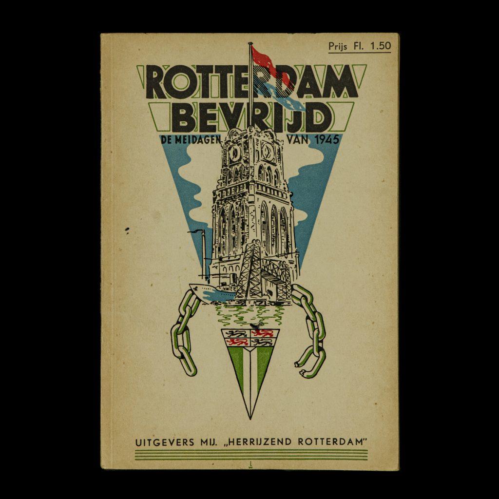 Rotterdam Bevrijd – De Meidagen van 1945
